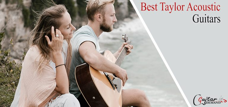 10 Best Taylor Acoustic Guitars For 2020 Reviews
