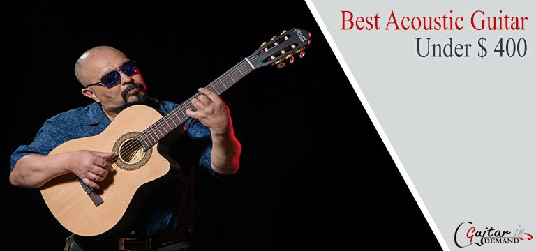 Best Acoustic Guitar Under $ 400