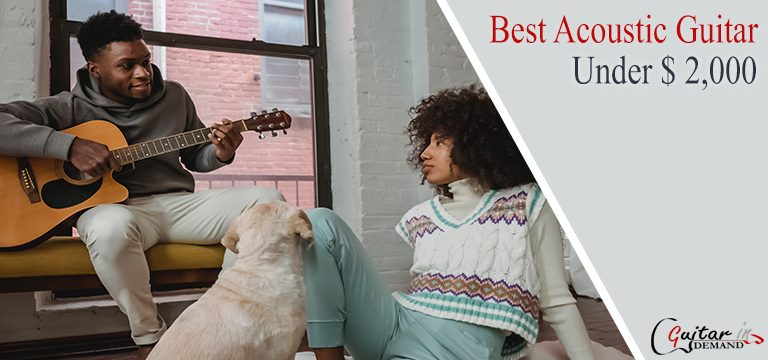 Best Acoustic Guitar Under $2,000