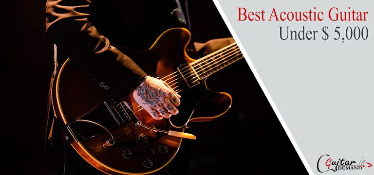 Best Acoustic Guitar Under $5000
